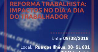 """PARTICIPE! Seminário """"Reforma Trabalhista: Impactos no dia a dia do trabalhador"""""""